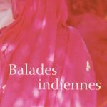 Chronique : Balades Indiennes
