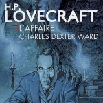Chronique : L'affaire Charles Dexter Ward