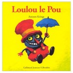 Loulou le Pou (Droles de Petites Betes n°13)