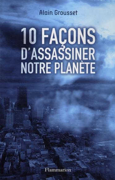10 façon d'assassiner notre planete