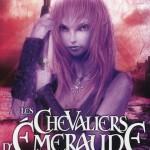Chronique : Les Chevaliers d'Emeraude – Tome 4 – La Princesse rebelle