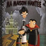 Chronique Jeunesse : Araminta Spookie – Tome 1 – Ma Maison Hantée