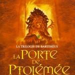 Chronique : Trilogie de Bartiméus – Tome 3 – La Porte de Ptolémée