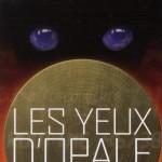 Chronique : Les yeux d'Opale