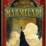 Chronique bd : Un amour de Marmelade