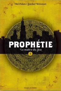 prophétie - tome 1 - le maitre du jeu
