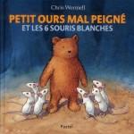 Chronique album jeunesse : Petit Ours mal peigné et les 6 souris blanches