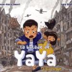 Chronique bd Jeunesse : La balade de Yaya – tome 1 – La fugue
