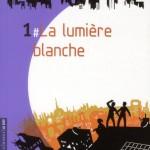 Chronique : La Cité – Tome 1 – La lumière blanche