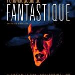 Chronique documentaire : L'encyclopédie du fantastique