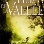 Chronique : Les Héros de la Vallée