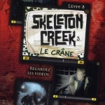 Chronique : Skeleton Creek – Tome 3 – Le crâne