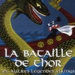 Chronique Jeunesse : La bataille de Thor, et autres légendes Vikings