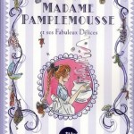 Chronique : Madame Pamplemousse – Tome 1 – Madame Pamplemousse et ses fabuleux délices