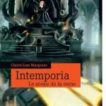 Chronique : Intemporia – Tome 1 – Le sceau de la reine