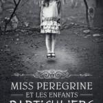 Chronique : Miss Peregrine et les enfants particuliers