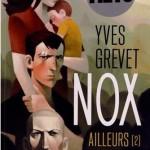 Chronique : Nox – Tome 2 – Ailleurs ?