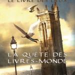 Chronique Jeunesse : La Quête des Livres-Mondes – Tome 2 – Le livre des lieux