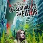 Actualité éditoriale : Les sentinelles du futur, le nouveau roman de Carina Rozenfeld à découvrir le 5 septembre prochain !