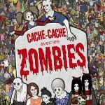 Chronique : Cache-cache avec les zombies