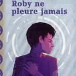 Chronique jeunesse : Roby ne pleure jamais