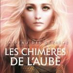 Chronique : La peau des rêves – Tome 3 – Les chimères de l'aube