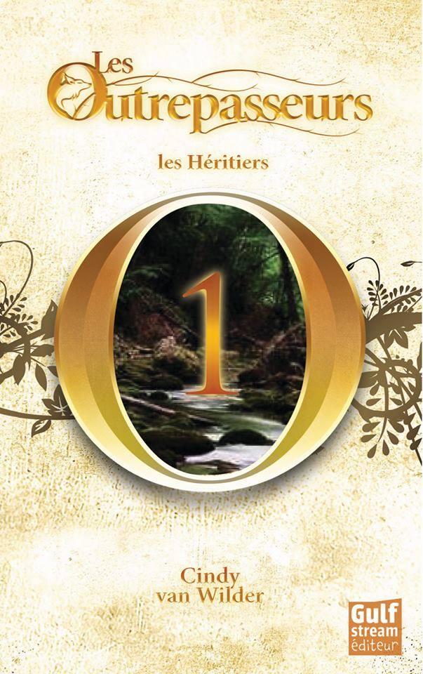 Les Outrepasseurs Tome 1 : Les Héritiers de Cindy Van Wilder