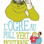 Chronique jeunesse : L'ogre au pull vert moutarde