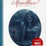 Chronique beau-livre : Merveilleux ! Contes et légendes illustrés