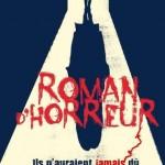 Chronique : Roman d'Horreur – Ils n'auraient jamais dû retourner dans cette maison