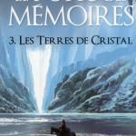 Chronique : Le puits des mémoires – Tome 3 – Les Terres de Cristal