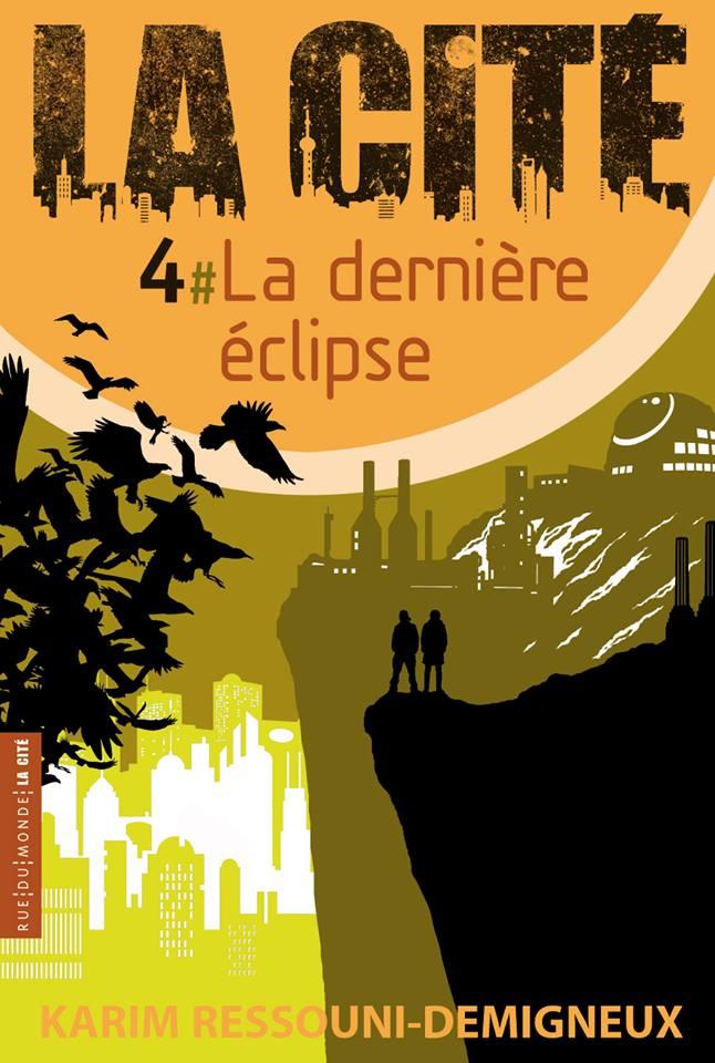 La Cité - Tome 4 - La dernière éclipse