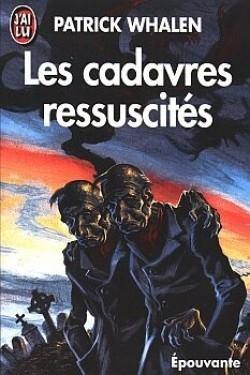 Les cadavres ressucités ancienne édition