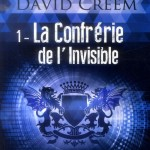 Chronique : David Creem – Tome 1 – La confrérie de l'invisible