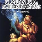 Chronique : Les Royaumes Oubliés – Elminster : La Jeunesse d'un mage