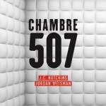 Chronique : Chambre 507