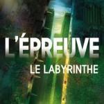 Chronique : L'épreuve – Tome 1 – Le Labyrinthe