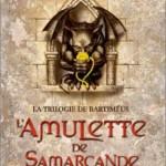 Chronique : La Trilogie de Bartiméus – Tome 1 – L'Amulette de Samarcande