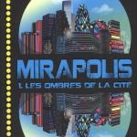 Chronique Jeunesse : Mirapolis – Tome 1 – Les ombres de la cité