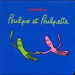 Chronique album jeunesse : Poulpo et Poulpette
