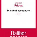 Chronique : Incident voyageurs