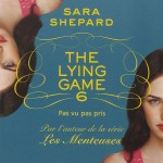 Chronique : The Lying Game – Tome 6 – Pas vu pas pris
