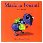 Chronique Album Jeunesse : Les Drôles de Petites Bêtes – Tome 6 – Marie la Fourmi