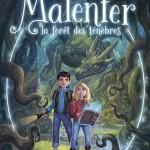 Chronique Jeunesse : Malenfer – Tome 1 – La forêt des ténèbres