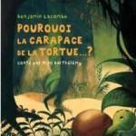 Chronique Album Jeunesse : Pourquoi la carapace de la tortue ?