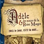 Chronique : Adèle & les noces de la Reine Margot