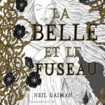 Actualité éditoriale : La Belle et le fuseau, le nouveau chef d'œuvre signé Chris Riddell et Neil Gaiman