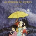 Chronique Jeunesse : Le Club de la Pluie au pensionnat des mystères