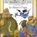 Chronique Jeunesse : Les Chroniques du marais qui pue – Tome 1 – La chasse à l'ogre