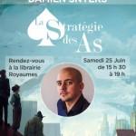 Signature/Dédicace : Damien Snyers, auteur de la Stratégie des As en dédicace le 25 juin à la Librairie Royaumes